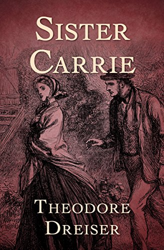 Sister Carrie - Kindle edition by Dreiser, Theodore. Literature ...