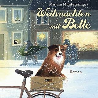 Weihnachten mit Bolle                   Autor:                                                                                                                                 Mirjam Müntefering                               Sprecher:                                                                                                                                 Juliane Fechner                      Spieldauer: 2 Std. und 32 Min.     44 Bewertungen     Gesamt 4,3