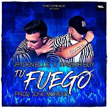 Tu Fuego (feat. Ranser Boy & José Moreno)