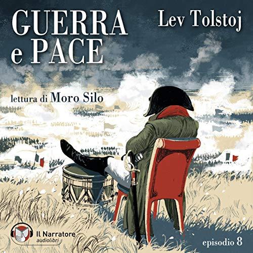 Guerra e Pace - Libro III, Parte II - Episodio 8 copertina