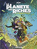 La Planète des riches - Tome 02