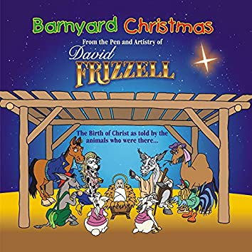 Barnyard Christmas From the Pen and Artistry of David Frizzell