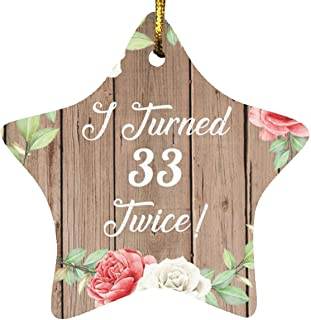 66th Birthday I Turned 33 Twice - Star Wood Ornament B Christmas Tree Hanging Decor - for Friend Kid Daughter Son Grand-Da...