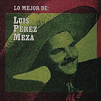 Lo Mejor de Luis Pérez Meza