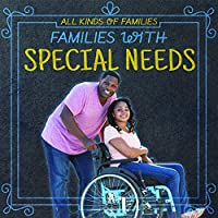Families With Special Needs (All Kinds of Families)