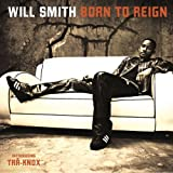 Born To Reign by Will Smith (2002-06-25)