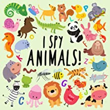 I Spy - Animals!: A Fun Guessing Game for 2-4 Year Olds (I Spy Book Collection for Kids)