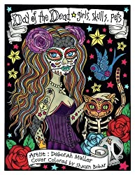 Day of the Dead Girls, Skulls, Pets By Artist Deborah Muller