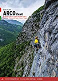 Arco pareti. Vie classiche, moderne e sportive in Valle del Sarca. Dro, Pietramurata, Sarche, Vezzano, Terlago (Vol. 2)