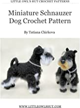 Miniature Schnauzer dog with wire frame. Amigurumi Crochet Pattern (LittleOwlsHut) (Realistic crochet dogs Book 3)