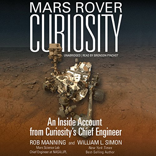 Mars Rover Curiosity     An Inside Account from Curiosity's Chief Engineer              Autor:                                                                                                                                 Rob Manning,                                                                                        William L. Simon                               Sprecher:                                                                                                                                 Bronson Pinchot                      Spieldauer: 7 Std. und 44 Min.     3 Bewertungen     Gesamt 4,7