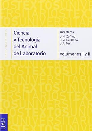 Ciencia y tecnología del animal de laboratorio vol. I /II (Textos Universitarios Ciencias Sanitarias)