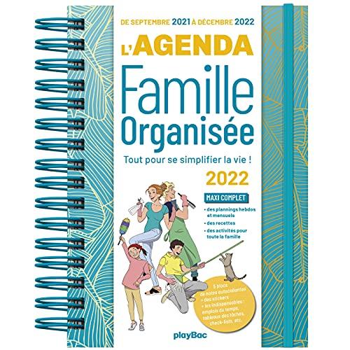 AGENDA DE LA FAMILLE ORGANISÉE 2022 - 16 MOIS - (DE SEPT. 2021 À DÉC. 2022): S'organiser n'a jamais été aussi simple !