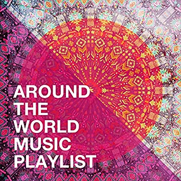 Around the World Music Playlist