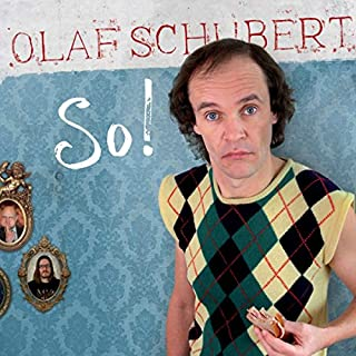So.                   Autor:                                                                                                                                 Olaf Schubert,                                                                                        Bert Stephan,                                                                                        Harald Schroth                               Sprecher:                                                                                                                                 Olaf Schubert                      Spieldauer: 1 Std. und 12 Min.     76 Bewertungen     Gesamt 4,5