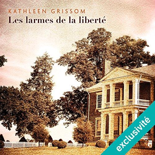 Les larmes de la liberté audiobook cover art