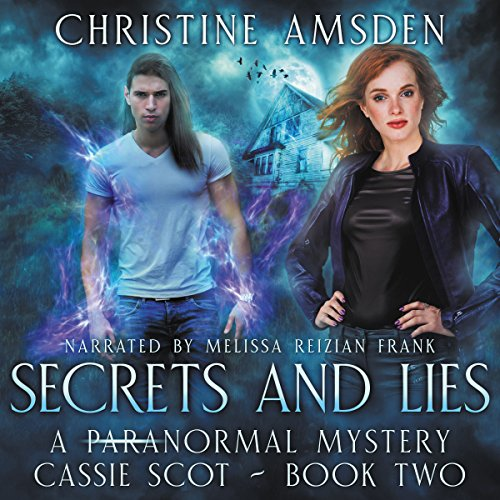 Secrets and Lies     A Cassie Scot Novel              By:                                                                                                                                 Christine Amsden                               Narrated by:                                                                                                                                 Melissa Reizian Frank                      Length: 9 hrs and 4 mins     52 ratings     Overall 4.3
