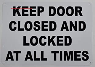 Keep Door Closed and Locked at All Times Sign (White,Aluminum 7X10)