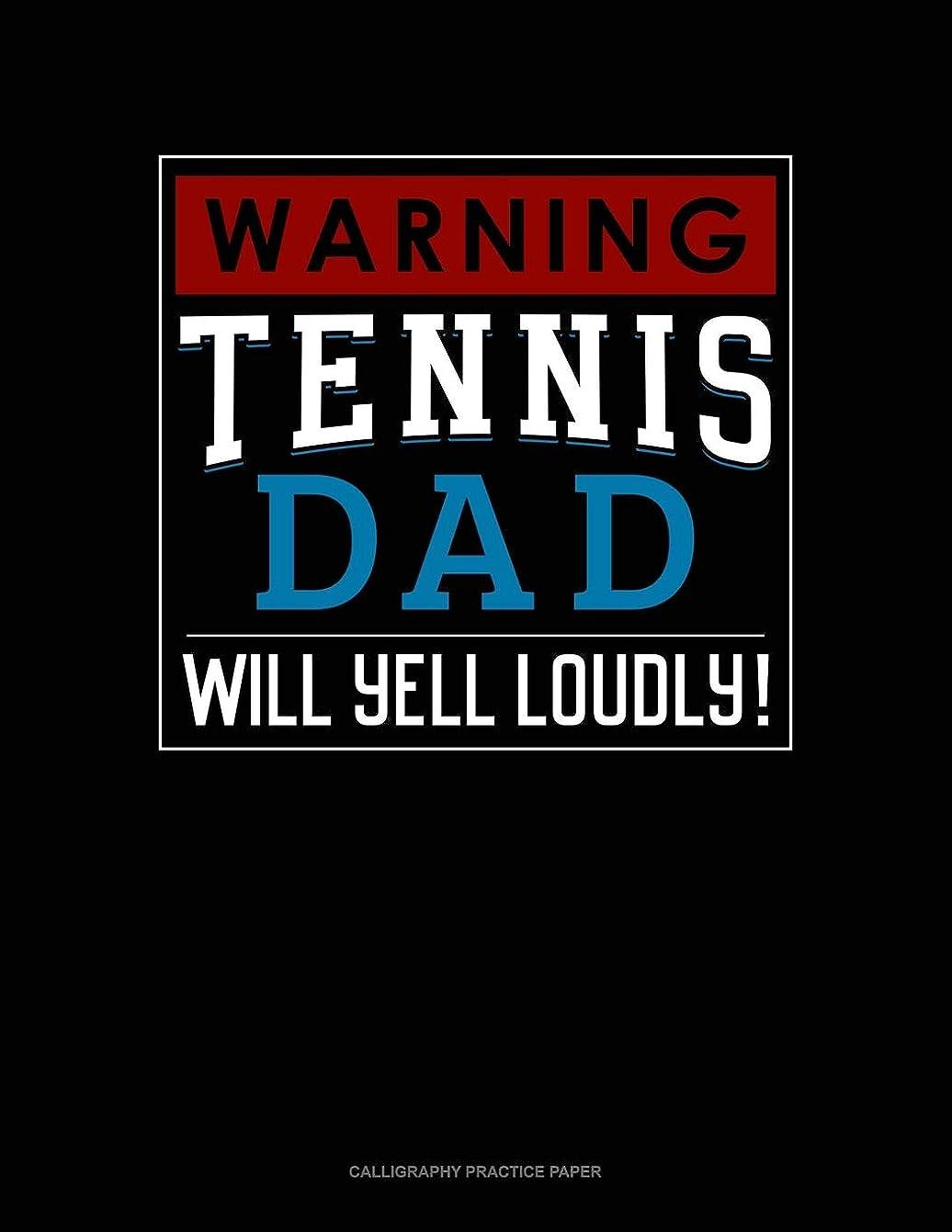 アーティスト長方形お手伝いさんWarning! Tennis Dad Will Yell Loudly!: Calligraphy Practice Paper