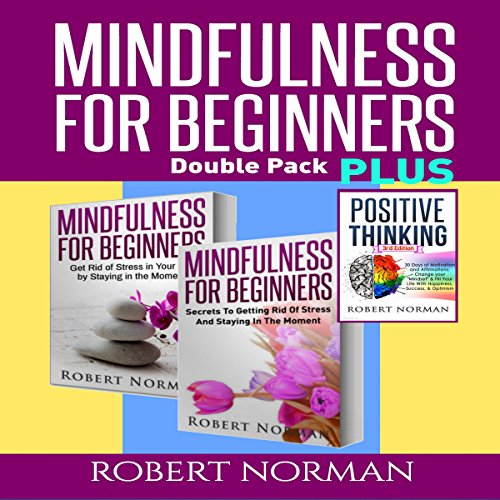 Positive Thinking & Mindfulness for Beginners: 3 Books in 1! audiobook cover art