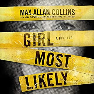 Girl Most Likely     Krista Larson, Book 1              By:                                                                                                                                 Max Allan Collins                               Narrated by:                                                                                                                                 Dan John Miller                      Length: 7 hrs and 26 mins     47 ratings     Overall 3.9
