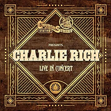Church Street Station Presents: Charlie Rich (Live In Concert)