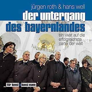 Der Untergang des Bayernlandes. Ein Vivat auf die erfolgreichste Partei der Welt Titelbild