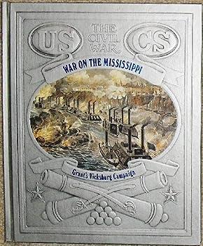 War on the Mississippi: Grant's Vicksburg Campaign (Civil War) - Book #12 of the Civil War