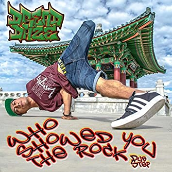 Who Showed You the Rock