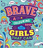 Brave: A Colouring Book for Girls That Can