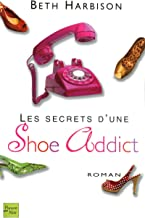Les Secrets d'une Shoe Addict (French Edition)