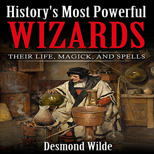 History's Most Powerful Wizards audiobook cover art