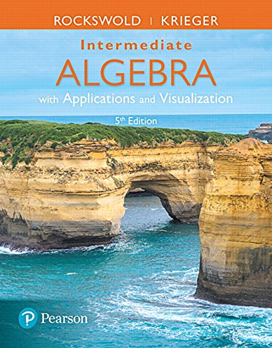 Intermediate Algebra with Applications & Visualization (5th Edition)