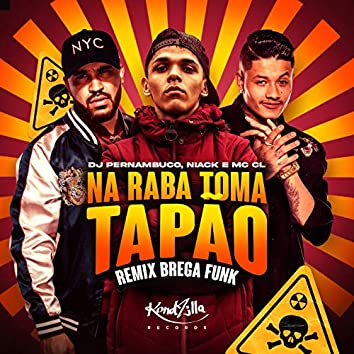 Na Raba Toma Tapão (Remix Brega Funk)