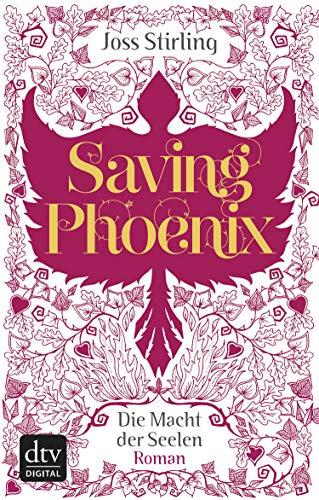 Saving Phoenix, Die Macht der Seelen 2: Roman