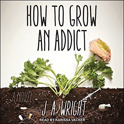 How to Grow an Addict cover art