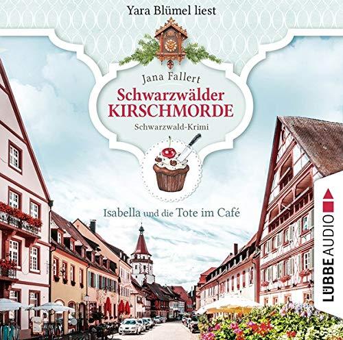 Schwarzwälder Kirschmorde - Isabella und die Tote im Café. Schwarzwaldkrimi Titelbild