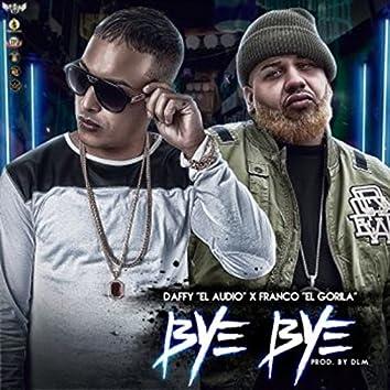 Bye Bye (feat. Franco El Gorilla)
