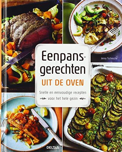Eenpansgerechten uit de oven: Snelle en eenvoudige recepten voor het hele gezin