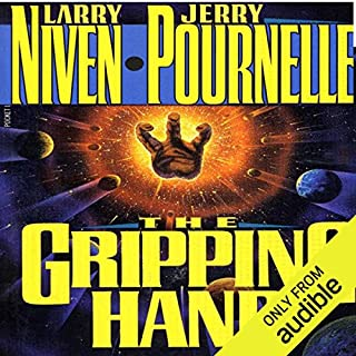 The Gripping Hand                   By:                                                                                                                                 Jerry Pournelle,                                                                                        Larry Niven                               Narrated by:                                                                                                                                 L. J. Ganser                      Length: 15 hrs and 11 mins     104 ratings     Overall 4.1