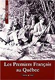 Les Premiers Français au Québec