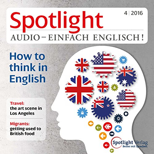 Spotlight Audio - How to think in English. 4/2016 Titelbild