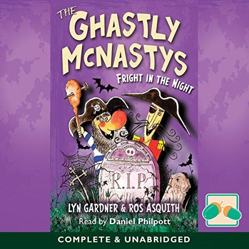 The Ghastly McNastys     Fright in the Night              De :                                                                                                                                 Lyn Gardner,                                                                                        Ros Asquith                               Lu par :                                                                                                                                 Daniel Philpott                      Durée : 1 h et 36 min     Pas de notations     Global 0,0