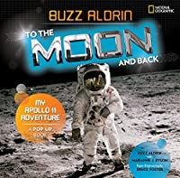 To the Moon and Back: My Apollo 11 Adventure (National Geographic Kids)
