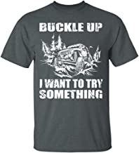 Buckle Up I Want to Try Something Jeep Lovers, T-Shirt