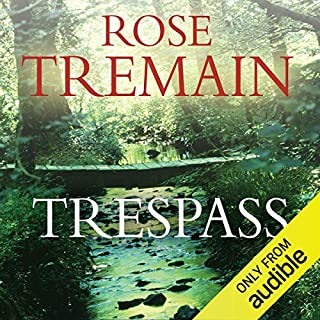 Trespass                   By:                                                                                                                                 Rose Tremain                               Narrated by:                                                                                                                                 Juliet Stevenson                      Length: 9 hrs and 53 mins     188 ratings     Overall 4.0