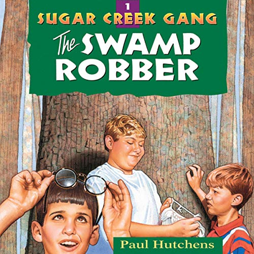 The Swamp Robber     Sugar Creek Gang, Book 1              By:                                                                                                                                 Paul Hutchens                               Narrated by:                                                                                                                                 Aimee Lilly                      Length: 2 hrs and 44 mins     7 ratings     Overall 5.0