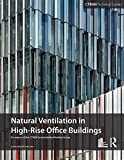 Guide To Natural Ventilation in High Rise Office Buildings (Ctbuh Technical Guide) (English Edition)