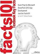 Exam Prep for Microsoft SharePoint 2013 App Development (Just the Facts101)