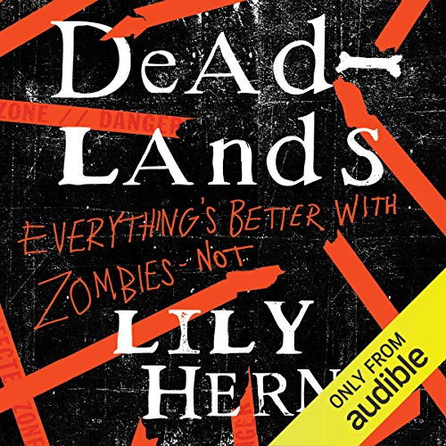 Deadlands                   By:                                                                                                                                 Lily Herne                               Narrated by:                                                                                                                                 Annie Hemingway                      Length: 7 hrs and 58 mins     Not rated yet     Overall 0.0